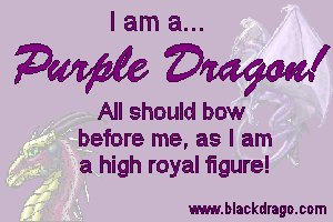 Purple dragons are bossy and regal, and they are known for their beauty